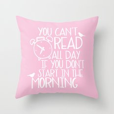 You Can't Read All Day... (Pink) Throw Pillow
