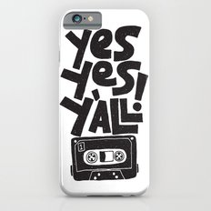 Y'all iPhone 6 Slim Case