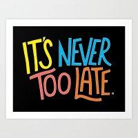 Never Too Late Art Print