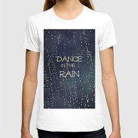 Dance In The Rain Womens Fitted Tee White SMALL