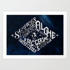 Sometimes I think we're alone. Art Print