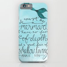 Mermaid Quote iPhone 6 Slim Case