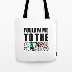 Follow Me To The Stars Tote Bag