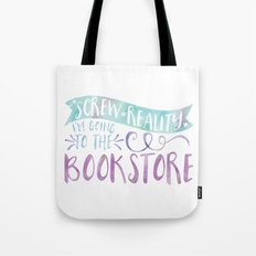 Screw Reality! I'm Going to the Bookstore! (Purple) Tote Bag
