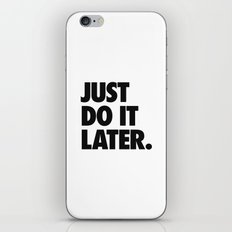 Just Do It Later iPhone & iPod Skin