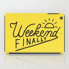 Weekend Finally iPad Case