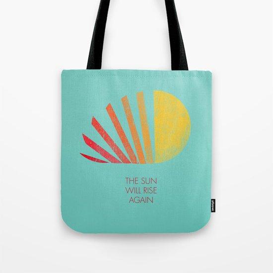 The Sun Will Rise Again Tote Bag