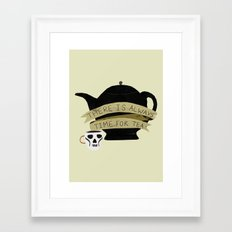 There Is Always Time For Tea Framed Art Print