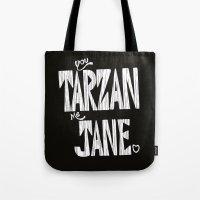 YOU TARZAN ME JANE. Tote Bag