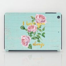 I love you- always - Typography and roses  iPad Case