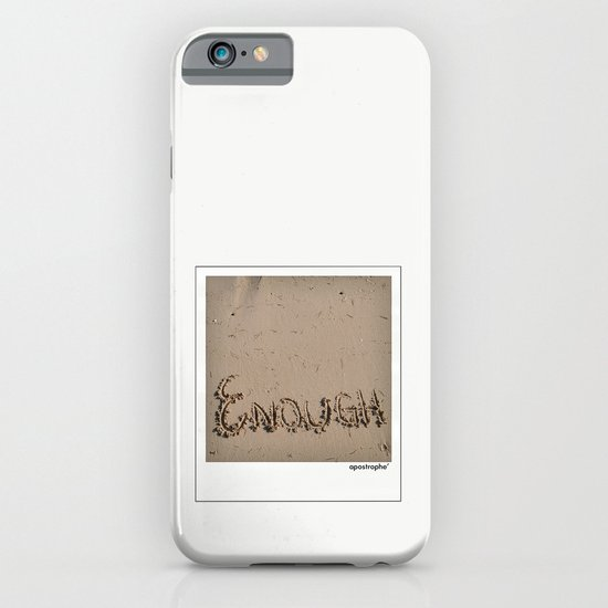 Enough! iPhone & iPod Case