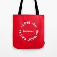 I Love You Because Ya Ti… Tote Bag
