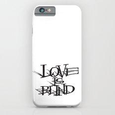 Love Is Blind Slim Case iPhone 6s