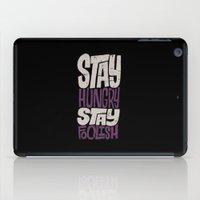 Stay Hungry, Stay Foolish iPad Case