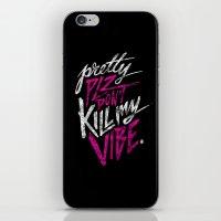 Pretty PLZ Don't Kill My Vibe iPhone & iPod Skin