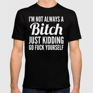 I'M NOT ALWAYS A BITCH (… Mens Fitted Tee Black 2X-LARGE