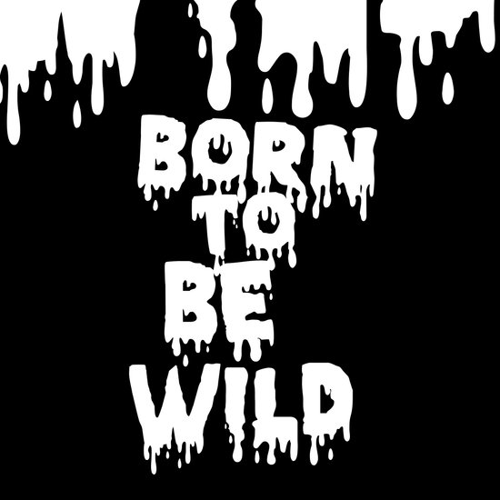 Born to Be Wild Art Print