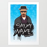 Say My Name - Heisenberg… Art Print