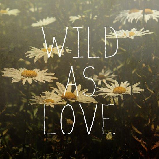 Wild As Love  Art Print