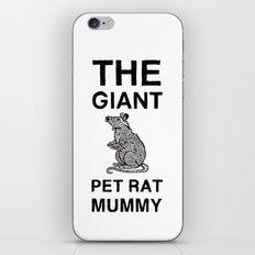 The Giant Pet Rat Mummy iPhone & iPod Skin