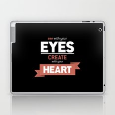 ...Create With Your Heart Laptop & iPad Skin