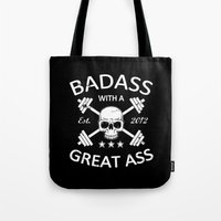 Badass with a Great Ass Tote Bag