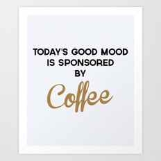 Today's Good Mood Funny Quote Art Print