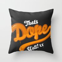 That's Dope Y'all! Throw Pillow