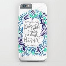 Anything's Possible – … iPhone 6 Slim Case