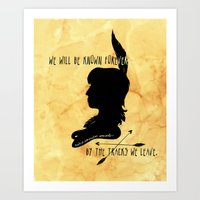 We Will Be Known Forever… Art Print