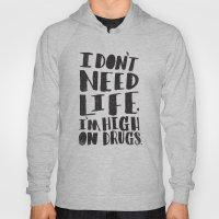 HIGH ON DRUGS Hoody