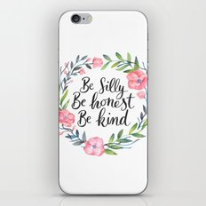 Be Silly Be Honest Be Kind iPhone & iPod Skin