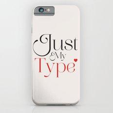 Just My Type iPhone 6s Slim Case
