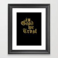In Good We Trust Framed Art Print