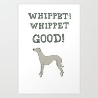 Whippet! Whippet Good!  Art Print