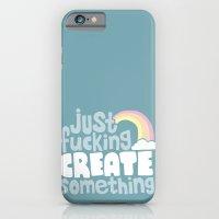 Just Fucking Create Something iPhone 6 Slim Case