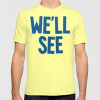 We'll See Mens Fitted Tee Lemon SMALL