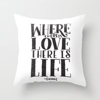 WHERE THERE IS LOVE THER… Throw Pillow
