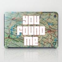 You Found Me iPad Case