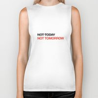 not tomorrow Biker Tank