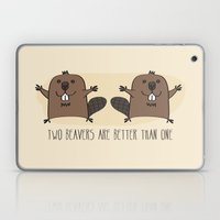 Two Beavers Are Better T… Laptop & iPad Skin