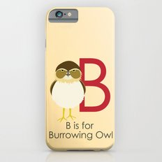 B is for Burrowing Owl iPhone 6s Slim Case