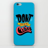Don't Even Care iPhone & iPod Skin