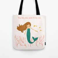 You be You and I'll be Me Tote Bag