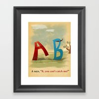 B, You Can't Catch Me! Framed Art Print