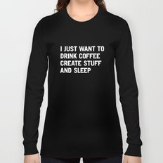 I Just Want To Drink Cof… Long Sleeve T-shirt