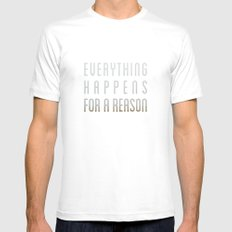 EVERYTHING HAPPENS FOR A REASON Mens Fitted Tee SMALL White