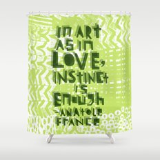 Instinct Is Enough Shower Curtain