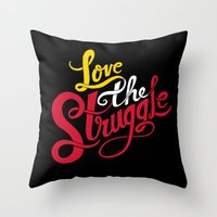 Love The Struggle Throw Pillow