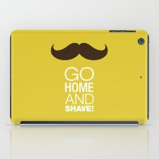 Go home and shave! iPad Case